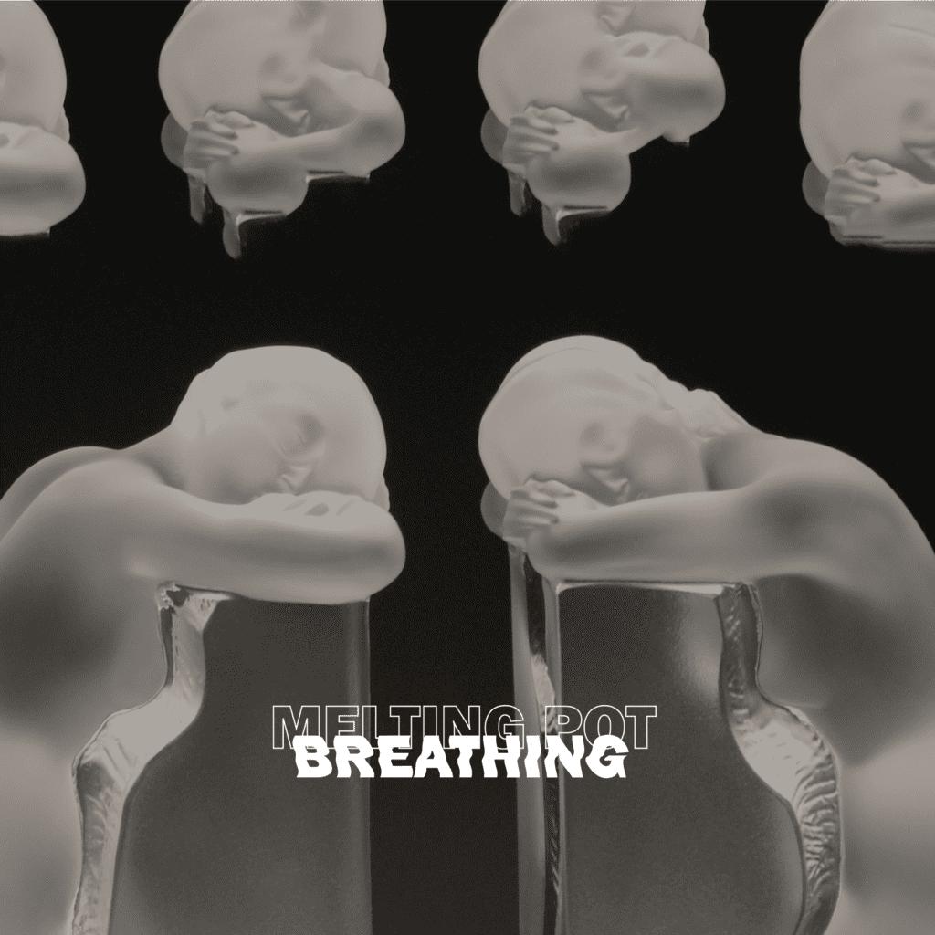Melting Pot - Breathing